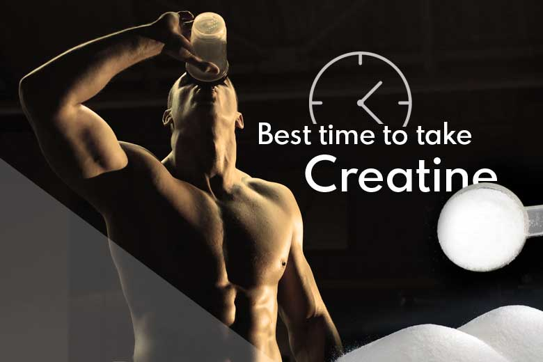 When is the best time to take Creatine for the Best Result & how to take it?