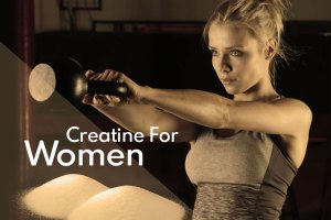 Creatine for Women: A Complete Guide for the Fairer Sex