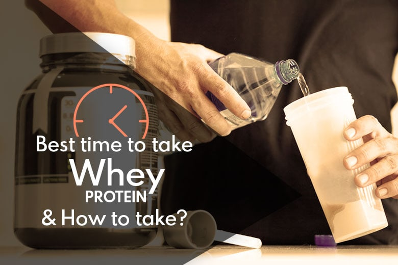 When is the Best Time to Take Whey Protein? & Best Ways to Take Whey