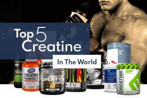 Top 5 Creatine Supplements in the World 2021
