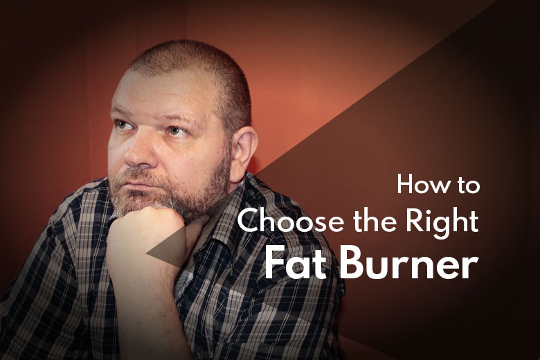 How to Choose the Right Fat Burner Based on Your Profile, Needs & Goals