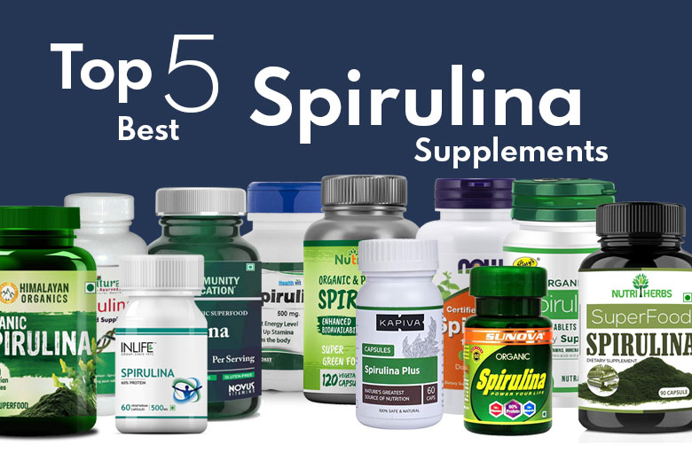 Top 5 Best Spirulina Supplements in India 2021 Natural Way to Boost Your Health and Vitality