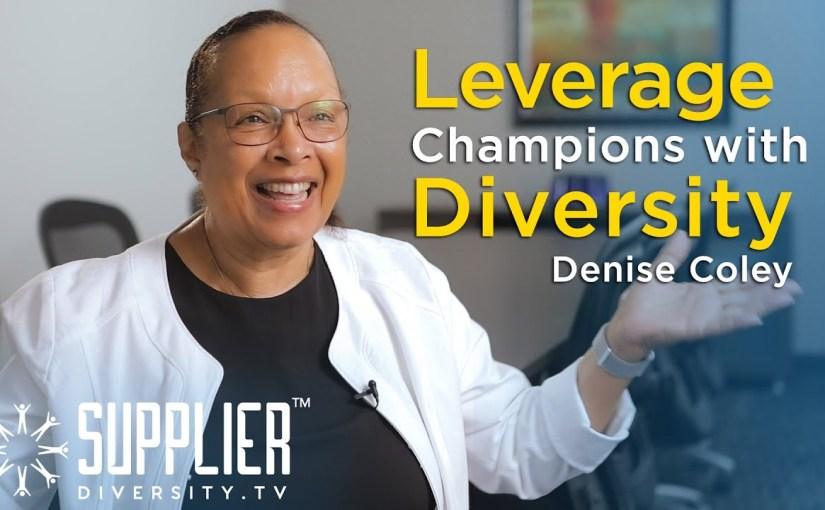 S01:E10 – Learn How to Leverage Champions with Diversity and Inclusion with Consultant Denise Coley