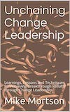 Unchaining Change Leadership