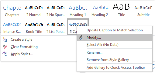 Right-click the Caption style in the Styles gallery to modify the formatting of your captions.