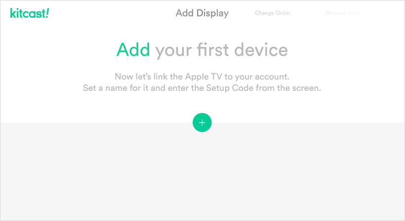 The first step of the onboarding, you'll be asked to connect your first AppleTV Device - Kitcast Support