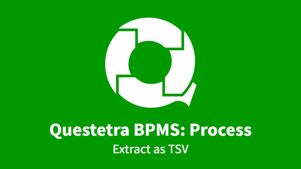 Questetra BPMS: Process, Extract as TSV