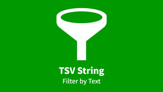 TSV String, Filter by Text