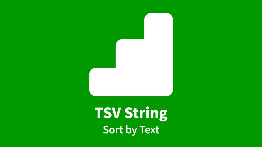 TSV String, Sort by Text