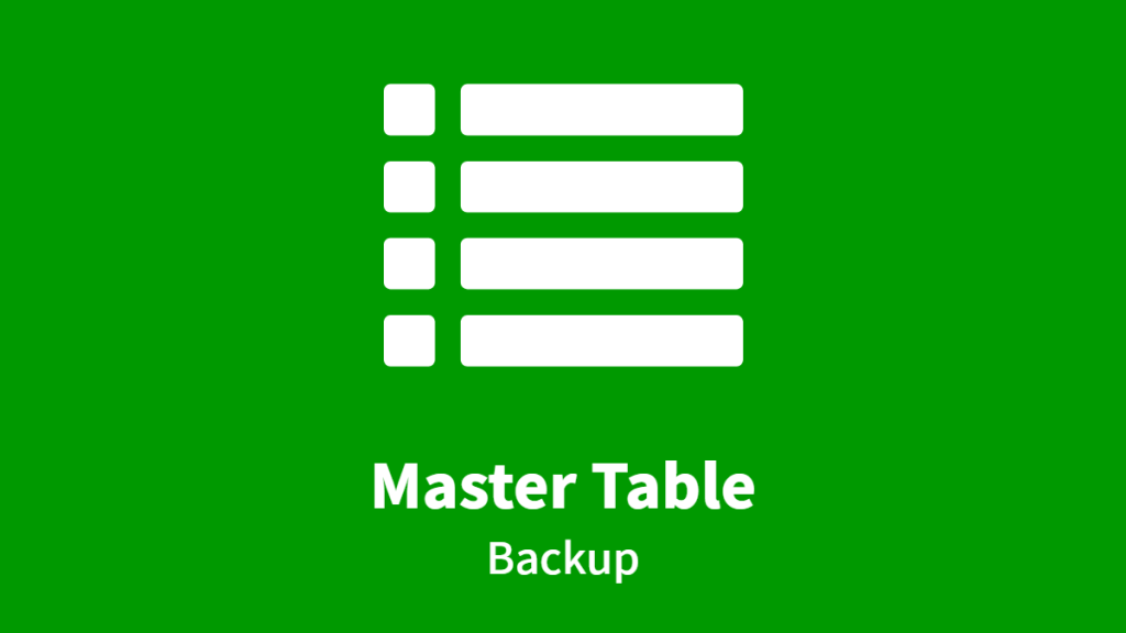 Master Table, Backup