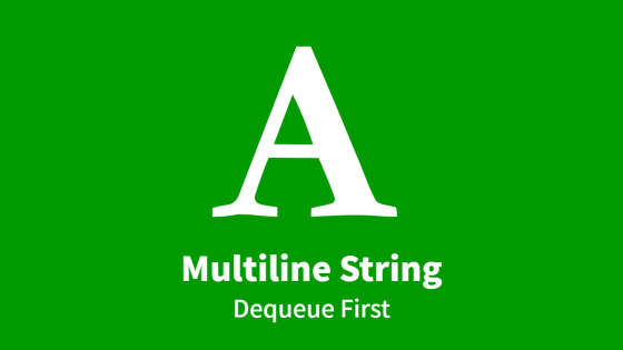 Multiline String, Dequeue First