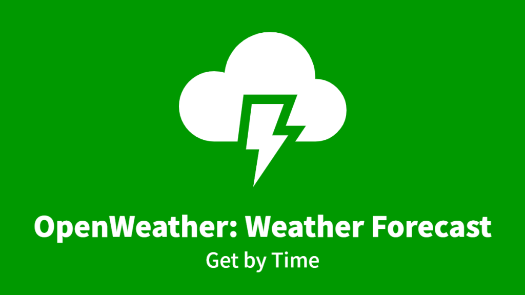 OpenWeather: Weather Forecast, Get by Time