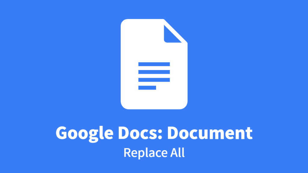 Google Docs: Document, Replace All