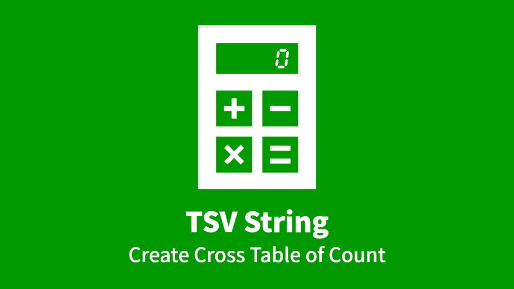 TSV String, Create Cross Table of Count