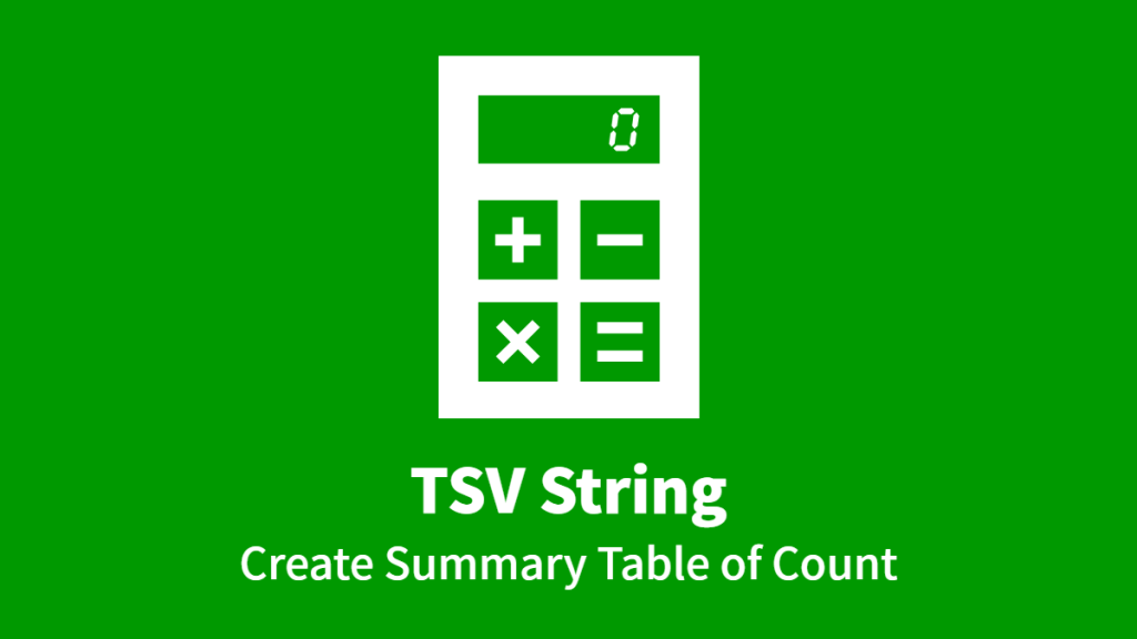 TSV String, Create Summary Table of Count
