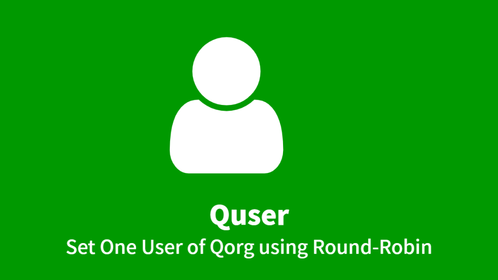 Quser, Set One User of Qorg using Round-Robin
