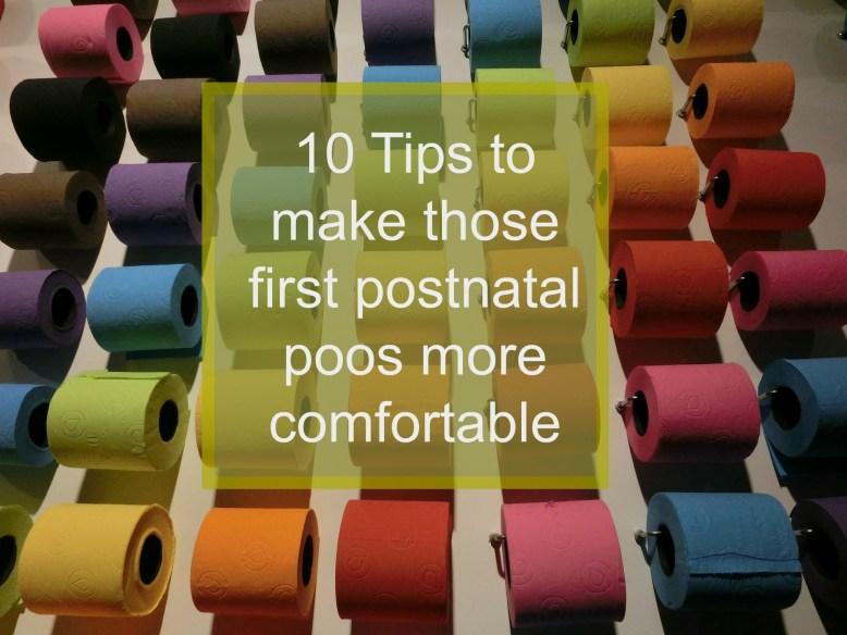 10 tips to make those first postnatal poos feel more comfortable by specialist physiotherapist