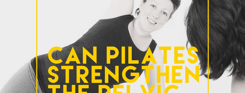 can pilates strengthen the pelvic floor