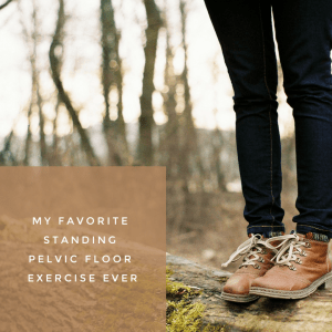 standing pelvic floor exercises