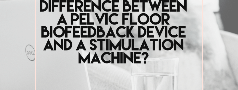 What's the difference between a pelvic floor biofeedback gadget and a muscle stimulation machine