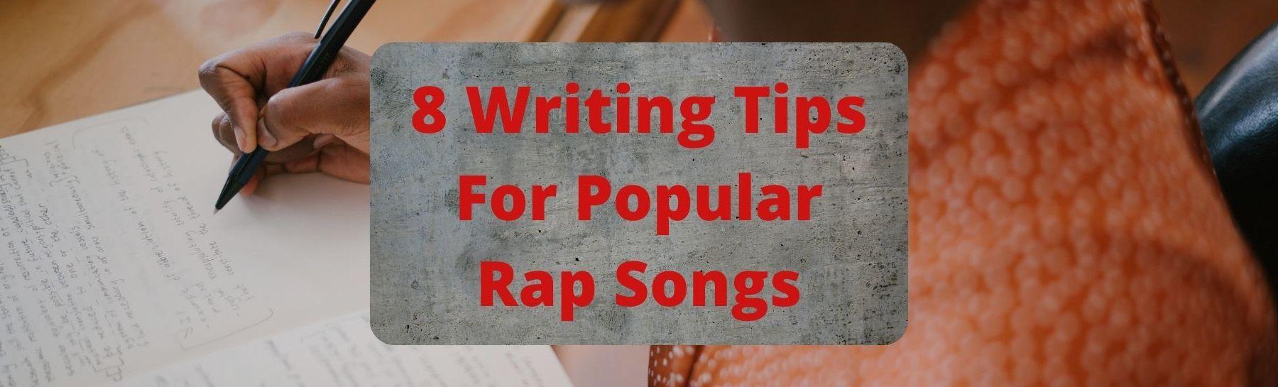 8 Writing Tips For Popular Rap Songs