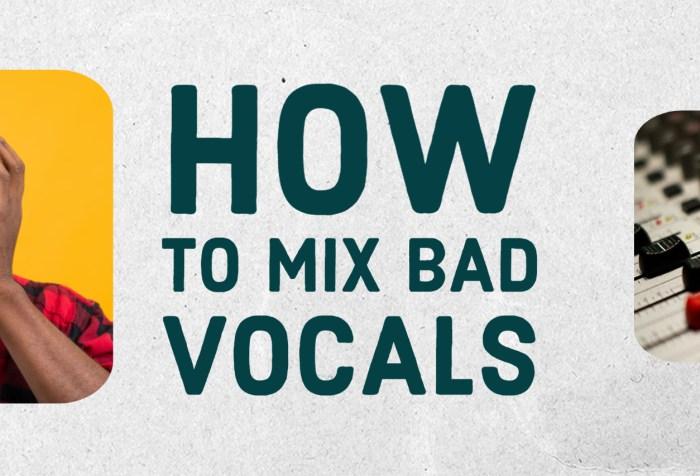 how to mix bad vocals