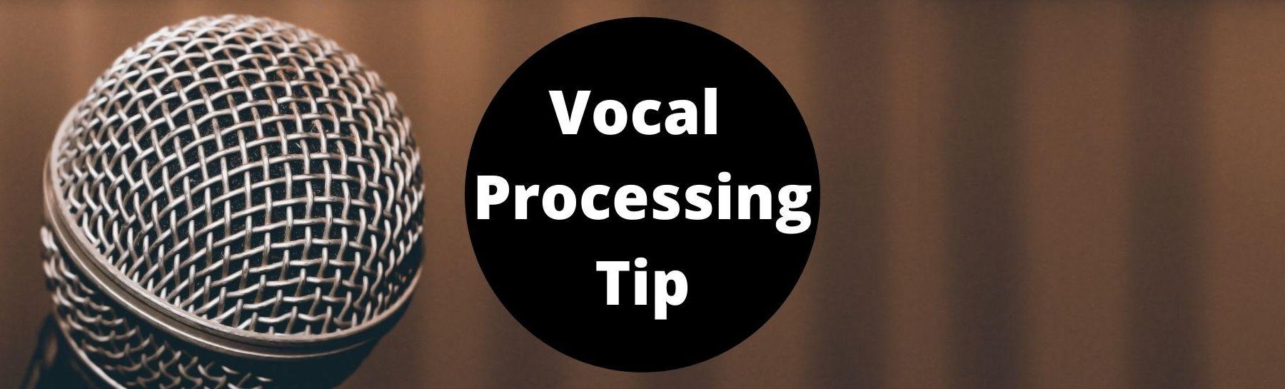 vocal processing tip