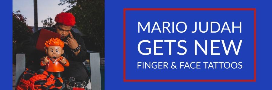 mario judah gets new finger and face tattoo
