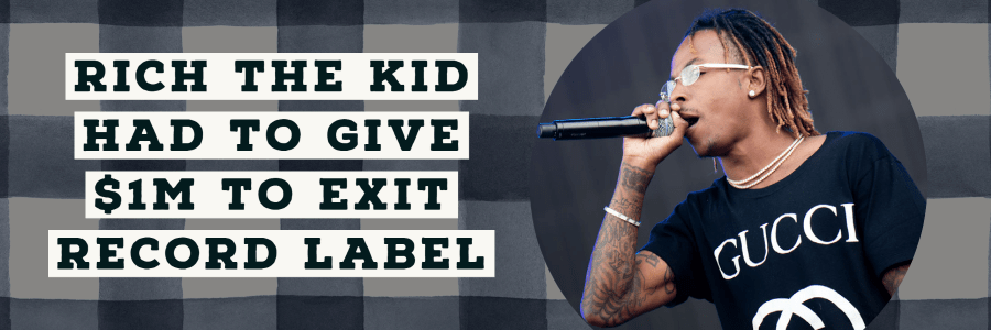 rich the kid gives exit deal (1)