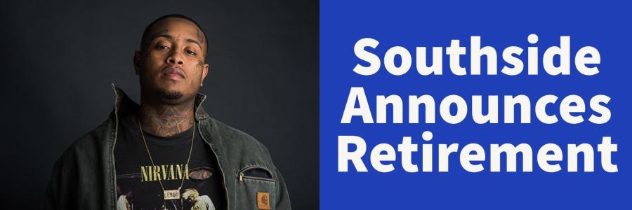 southside announces hip hop producing retirement