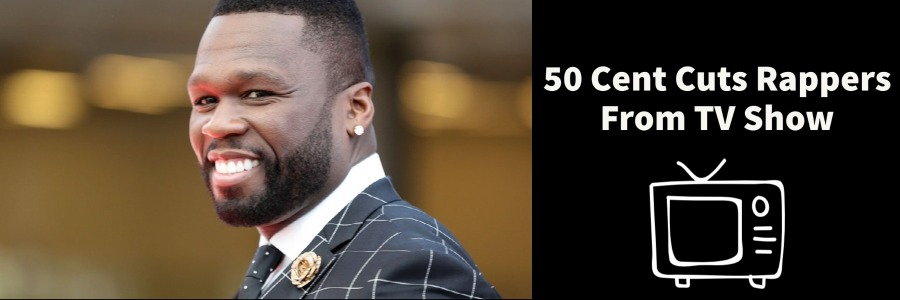 50 cent in black suit cuts rappers from tv show banner