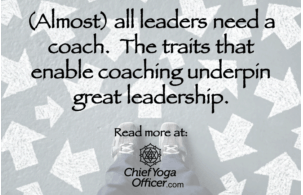 (Almost) all leaders need a coach