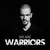 Daniel Křižka – We Are Warriors