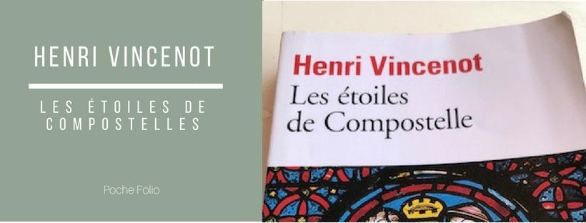 Henri Vincenot: les étoiles de Compostelle