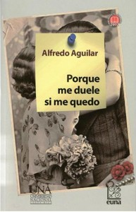 Porque me duele si me quedo, novela de Alfredo Aguilar