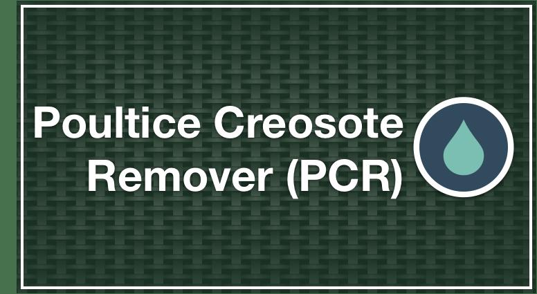 Poultice Creosote Remover (PCR)