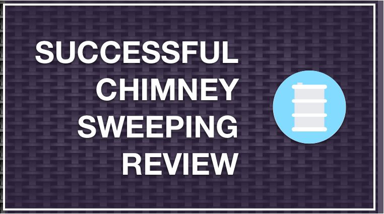 Successful Chimney Sweeping Review