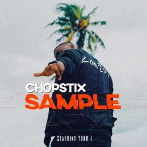 "Chopstix Ft. Yung L – ""Sample"""