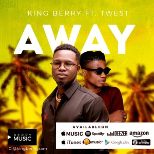 King Berry – Away Ft. T-West