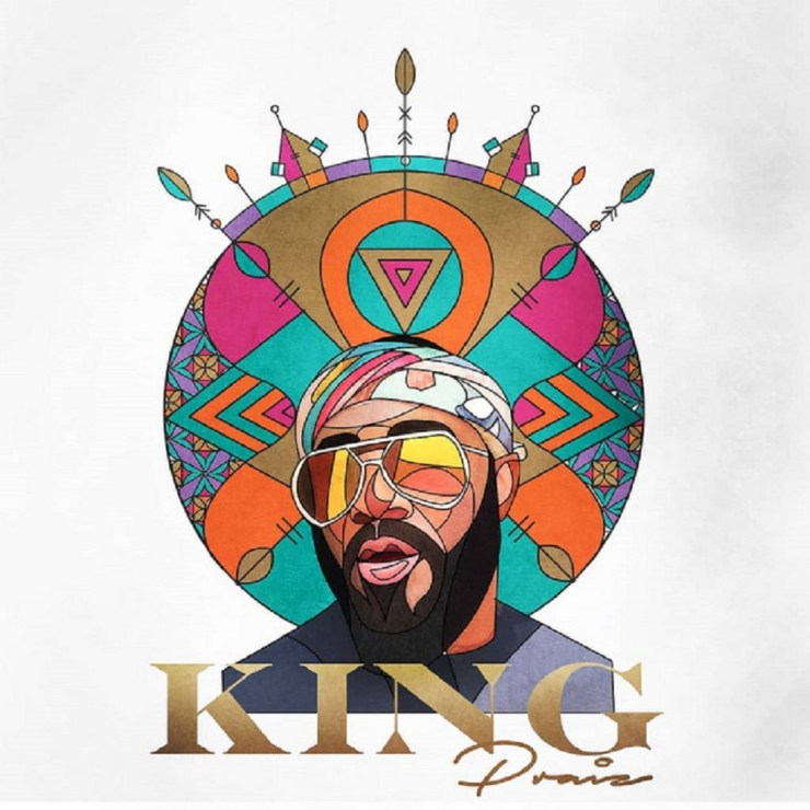 DOWNLOAD Praiz – King Album