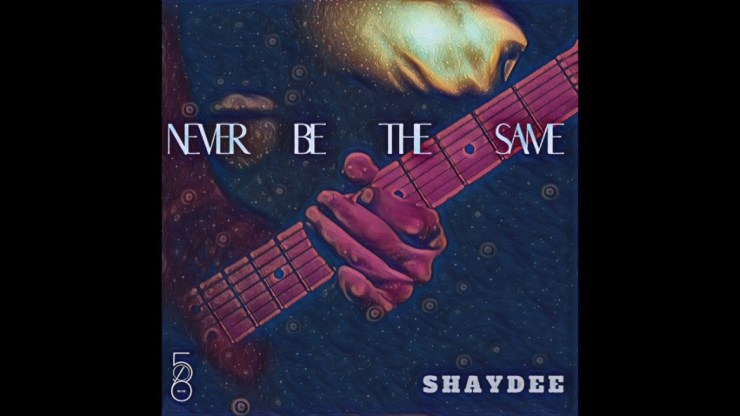Shaydee – Never Be The Same