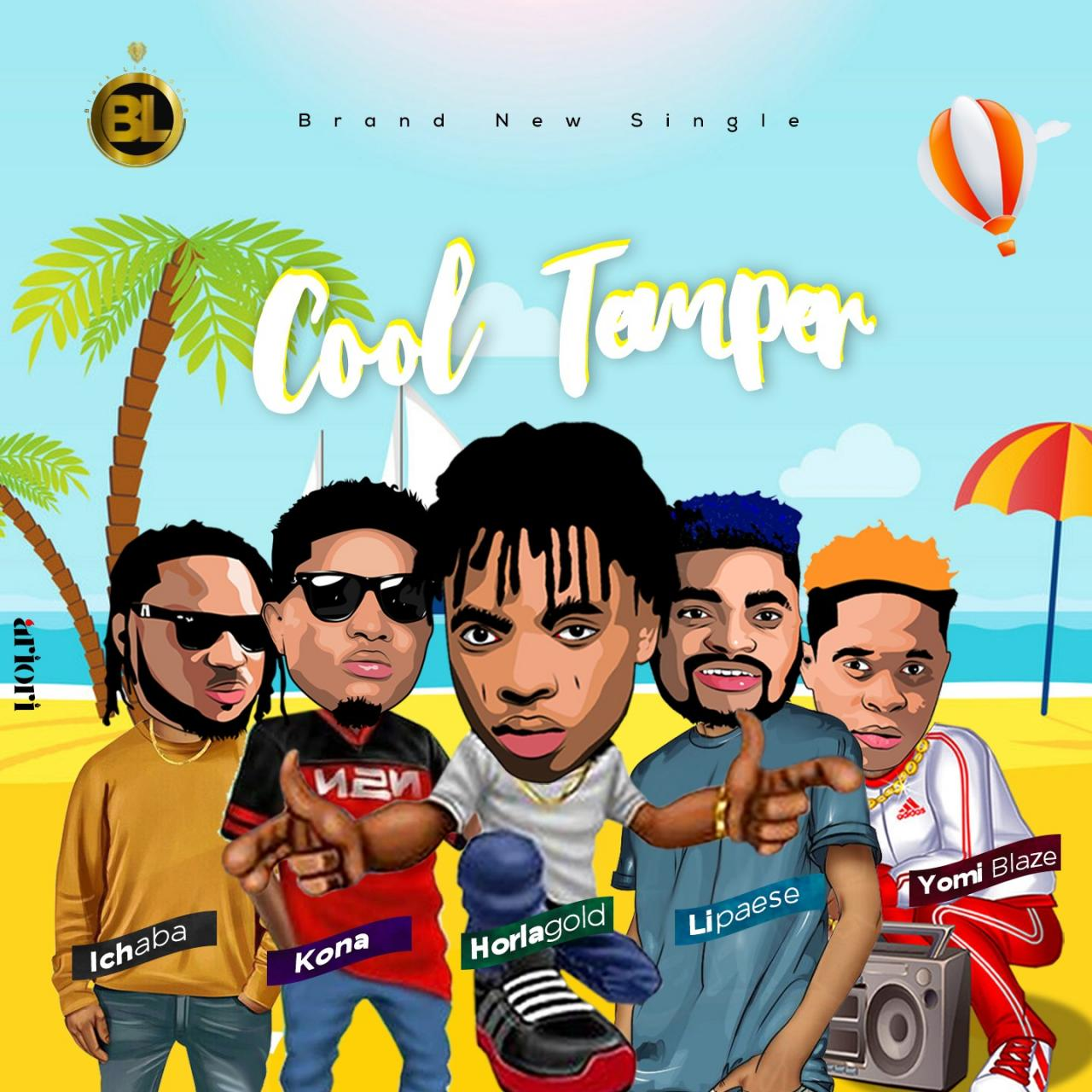 Horlagold Ft. Kona, IchMaccasio – Your UnderMaccasio – Your Underaba, Lipaese & Yomi Blaze – Cool Temper