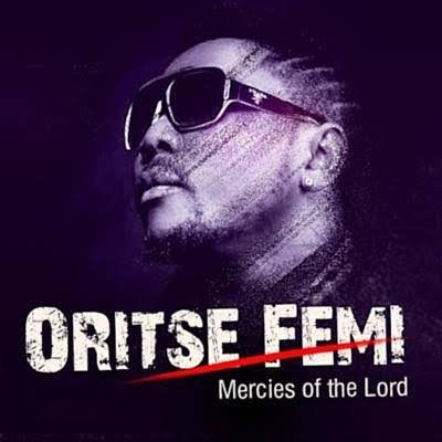 Oritse Femi – Mercies Of The Lord