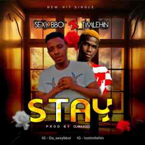 Sexy Bboi Ft. Timilehin – Stay