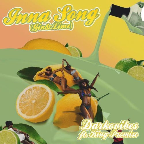 Darkovibes – Inna Song (Gin & Lime) Ft. King Promise
