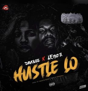 Davolee Ft. Lemonadisa – Hustle Lo [Music & Video]