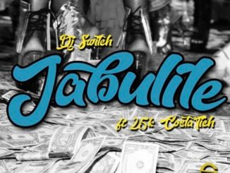 DJ Switch – Jabulile Ft. 25K & Costa Titch