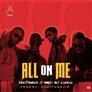 Ksmith – All On Me Ft. Roozy, Obt & Limerick