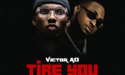 "Victor AD – ""Tire You"" Ft. Davido [Music & Video]"