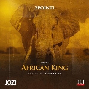 2Point1 – African Kings Ft. Stormrise